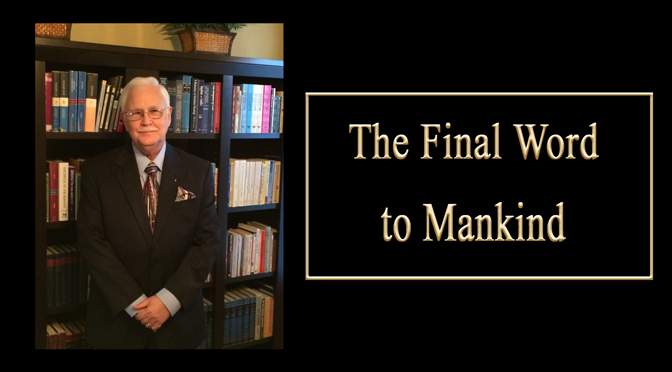 The Final Word to Mankind (Video)